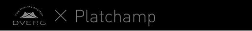 DVERG×Platchamp